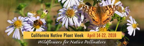 California Native Plant Week April 14-22,2018